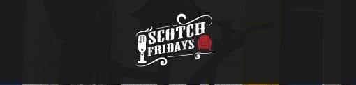 Scotch Fridays